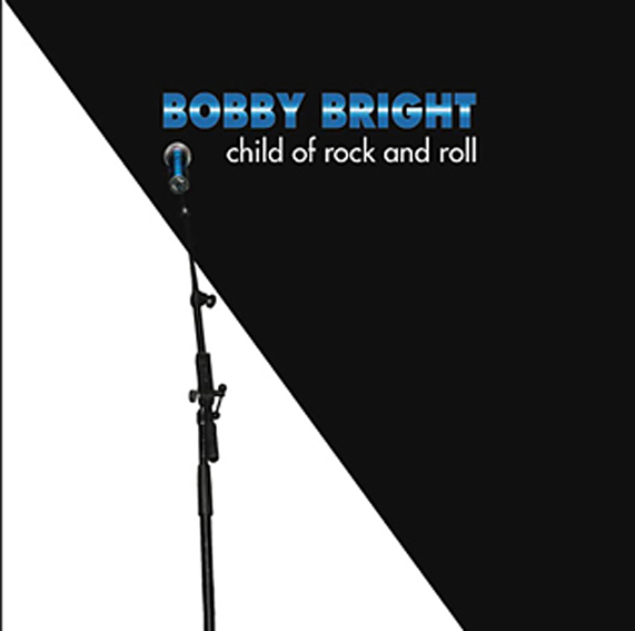 cream of the crate: bobby bright: child of rock and roll