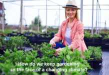 how do we keep gardening in the face of a changing climate?