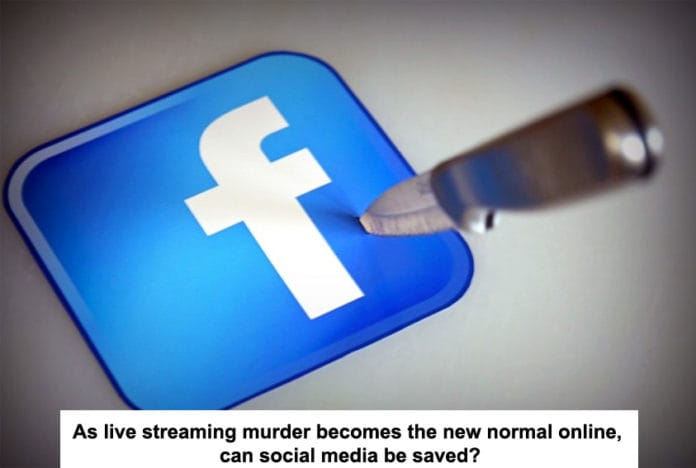 as live streaming murder becomes the new normal online, can social media be saved?