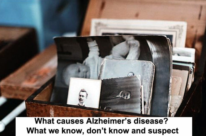 what causes alzheimer's disease? what we know, don't know and suspect