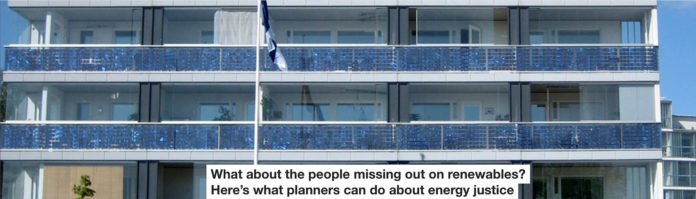what about the people missing out on renewables? here's what planners can do about energy justice