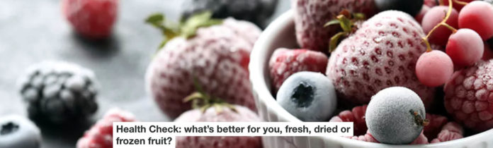 health check: what's better for you, fresh, dried or frozen fruit?