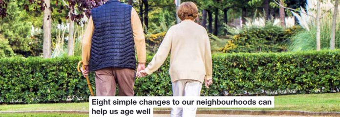 eight simple changes to our neighbourhoods can help us age well