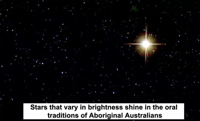 STARS THAT VARY IN BRIGHTNESS SHINE IN THE ORAL TRADITIONS OF ABORIGINAL AUSTRALIANS