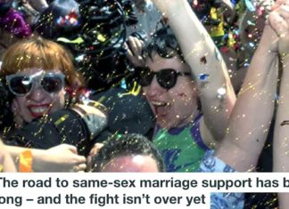 THE ROAD TO SAME-SEX MARRIAGE SUPPORT HAS BEEN LONG – AND THE FIGHT ISN'T OVER YET