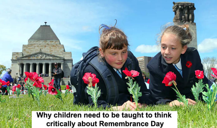 WHY CHILDREN NEED TO BE TAUGHT TO THINK CRITICALLY ABOUT REMEMBRANCE DAY