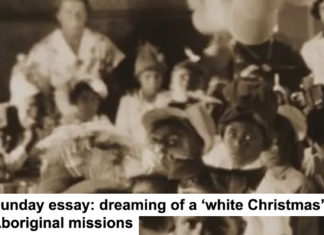 Sunday Essay: Dreaming Of A 'white Christmas' On The Aboriginal Missions