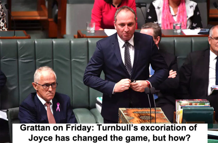 Grattan On Friday: Turnbull's Excoriation Of Joyce Has Changed The Game, But How?