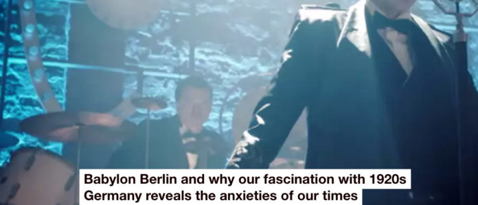 Babylon Berlin And Why Our Fascination With 1920s Germany Reveals The Anxieties Of Our Times