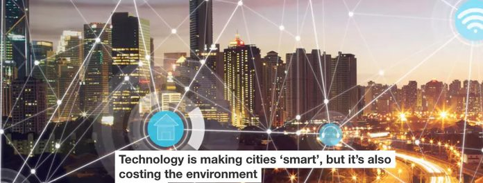 Technology Is Making Cities 'smart', But It's Also Costing The Environment