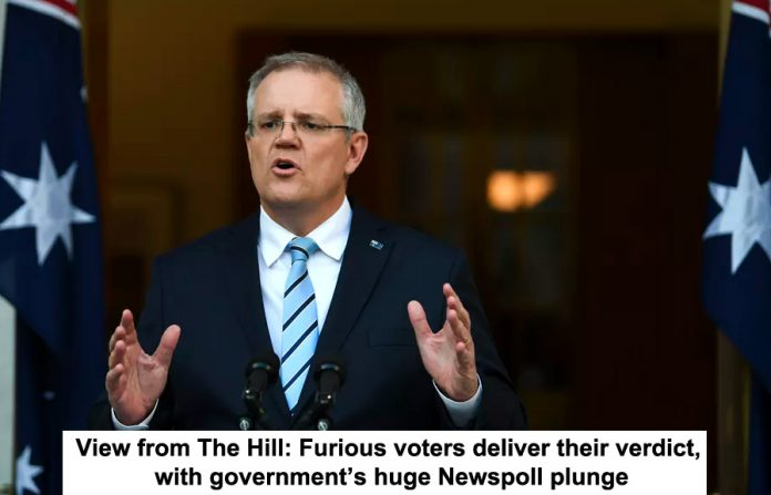 View From The Hill: Furious Voters Deliver Their Verdict, With Government's Huge Newspoll plunge