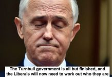 The Turnbull Government Is All But Finished, And The Liberals Will Now Need To Work Out Who They Are