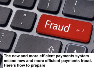 The New And More Efficient Payments System Means New And More Efficient Payments Fraud. Here's How To Prepare