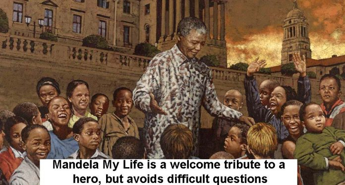 Mandela My Life Is A Welcome Tribute To A Hero, But Avoids Difficult Questions
