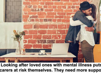 looking after loved ones with mental illness puts carers at risk themselves. they need more support