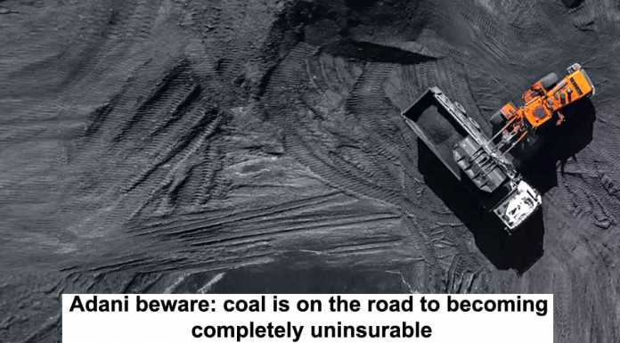 adani beware: coal is on the road to becoming completely uninsurable