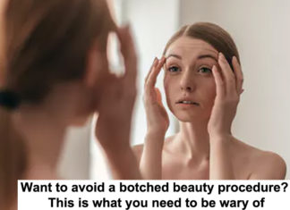 want to avoid a botched beauty procedure? this is what you need to be wary of