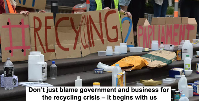 don't just blame government and business for the recycling crisis – it begins with us