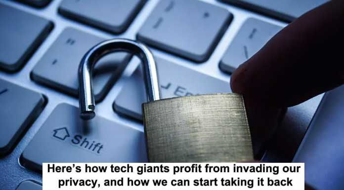 here's how tech giants profit from invading our privacy, and how we can start taking it back