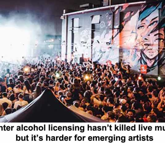 tighter alcohol licensing hasn't killed live music, but it's harder for emerging artists