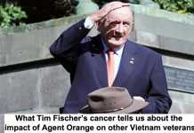 what tim fischer's cancer tells us about the impact of agent orange on other vietnam veterans