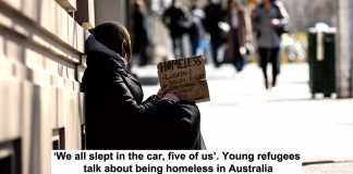 'we all slept in the car, five of us'. young refugees talk about being homeless in australia