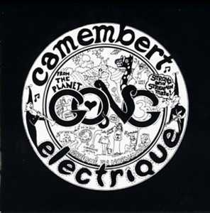 cream of the crate #21 : planet gong – camembert electrique