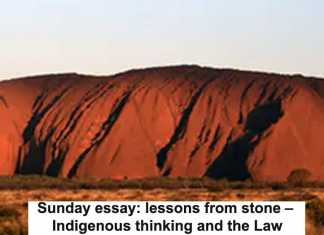 sunday essay: lessons from stone – indigenous thinking and the law