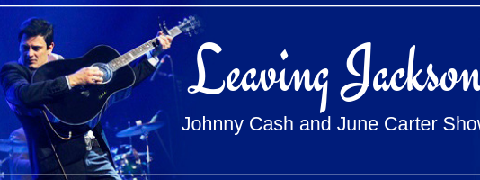 leaving jackson: johnny cash and june carter show