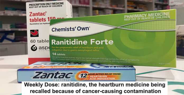 weekly dose: ranitidine, the heartburn medicine being recalled because of cancer-causing contamination
