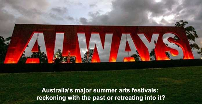 australia's major summer arts festivals: reckoning with the past or retreating into it?