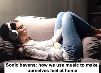 sonic havens: how we use music to make ourselves feel at home