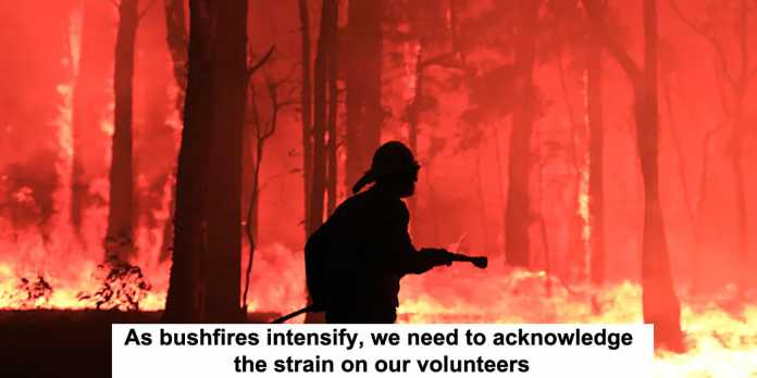 as bushfires intensify, we need to acknowledge the strain on our volunteers