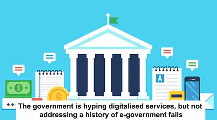 the government is hyping digitalised services, but not addressing a history of e-government fails