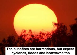 the bushfires are horrendous, but expect cyclones, floods and heatwaves too