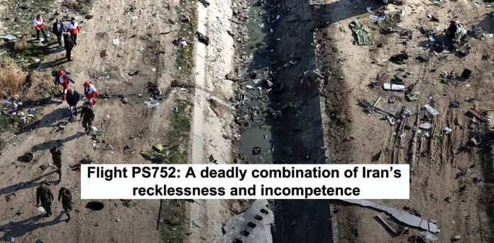 flight ps752: a deadly combination of iran's recklessness and incompetence