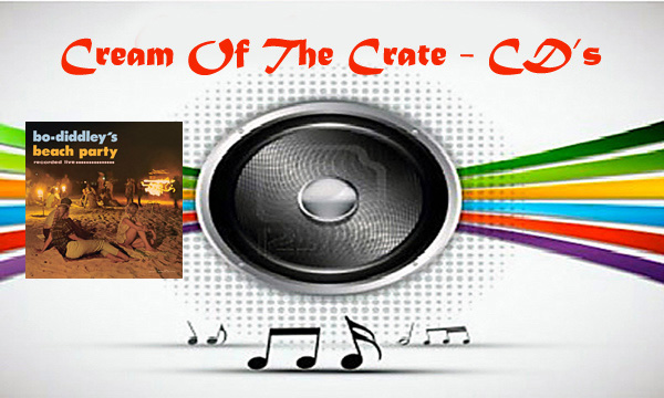 cream of the crate: album review #101 – bo diddley: bo diddley's beach party