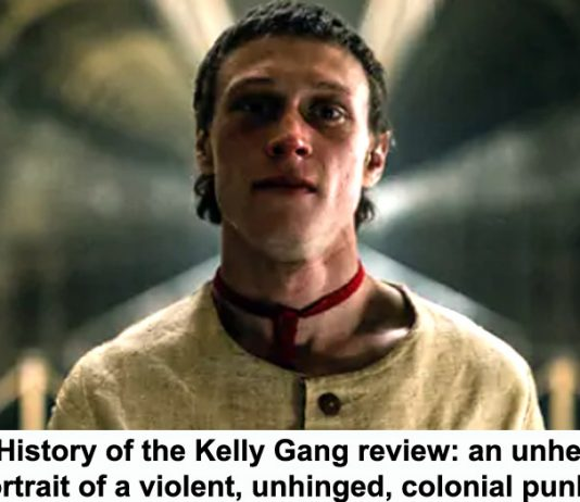 true history of the kelly gang review: an unheroic portrait of a violent, unhinged, colonial punk