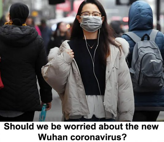 should we be worried about the new wuhan coronavirus?