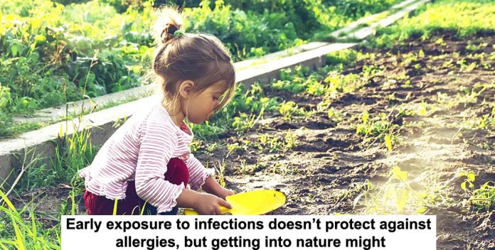 early exposure to infections doesn't protect against allergies, but getting into nature might