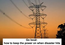 go local: how to keep the power on when disaster hits