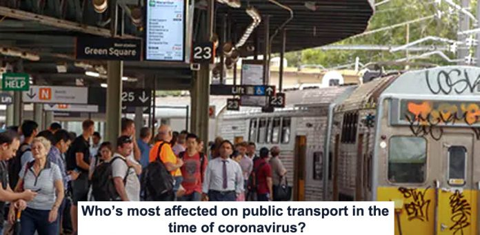 who's most affected on public transport in the time of coronavirus?