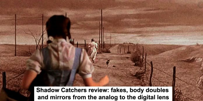 shadow catchers review: fakes, body doubles and mirrors from the analog to the digital lens