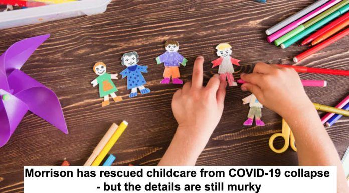 morrison has rescued childcare from covid-19 collapse – but the details are still murky