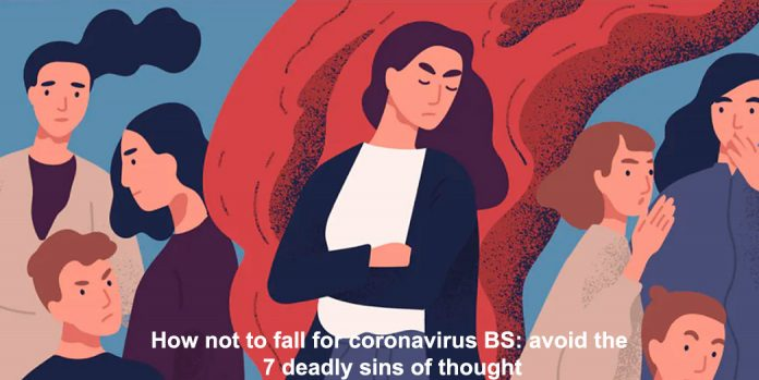 how not to fall for coronavirus bs: avoid the 7 deadly sins of thought