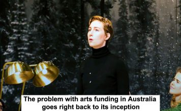the problem with arts funding in australia goes right back to its inception