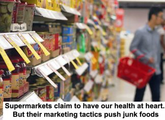 supermarkets claim to have our health at heart. but their marketing tactics push junk foods
