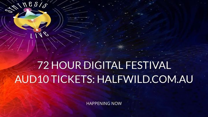 half wild synthesis live: 72 hour digital festival