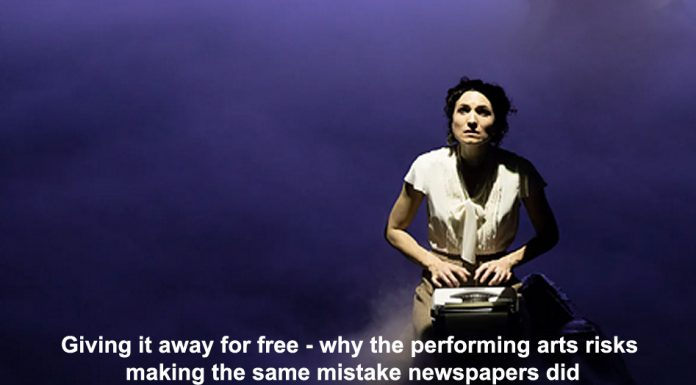 giving it away for free – why the performing arts risks making the same mistake newspapers did