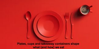 plates, cups and takeaway containers shape what (and how) we eat